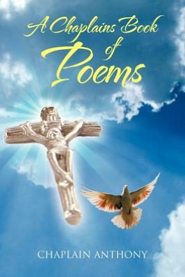 A Chaplains Book of Poems by Dr. Anthony Murphy